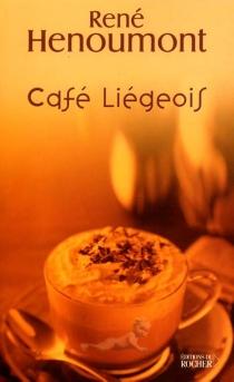 Café liégeois - RenéHenoumont