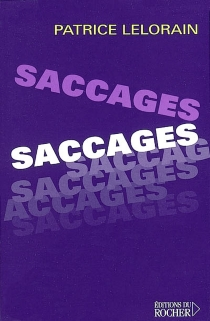 Saccages - Patrice Lelorain