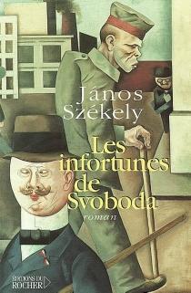 Les infortunes de Svoboda - JánosSzékely