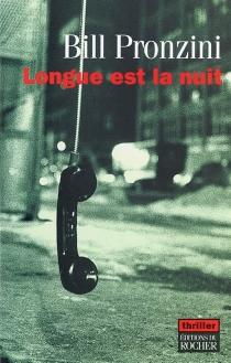 Longue est la nuit - BillPronzini