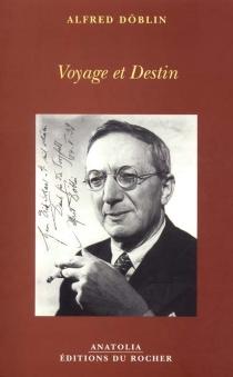 Voyage et destin - AlfredDöblin