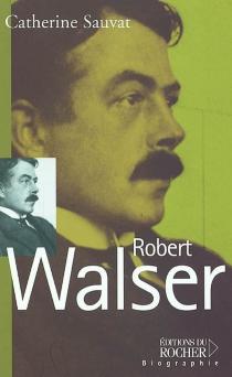 Robert Walser - CatherineSauvat