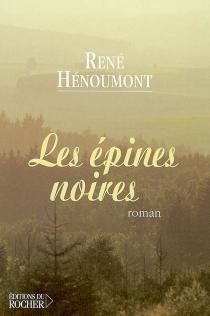 Les épines noires - RenéHenoumont