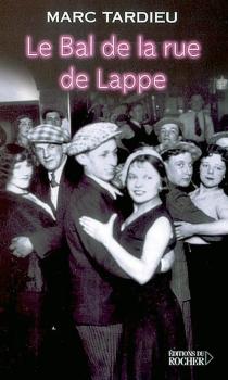 Le bal de la rue de Lappe - MarcTardieu
