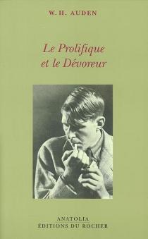 Le prolifique et le dévoreur - Wystan HughAuden