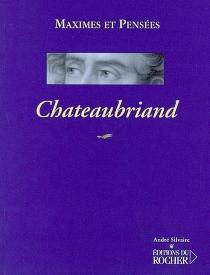 Maximes et pensées - François René deChateaubriand