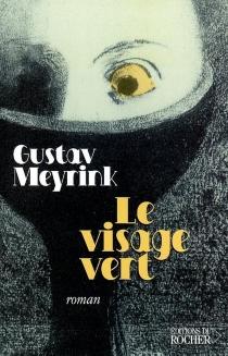 Le visage vert - GustavMeyrink