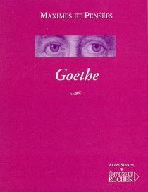 Maximes et pensées - Johann Wolfgang vonGoethe