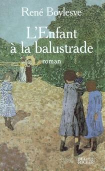 L'enfant à la balustrade - RenéBoylesve
