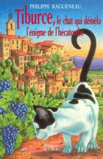 Tiburce, le chat qui démêla l'énigme de l'hécatombe - PhilippeRagueneau