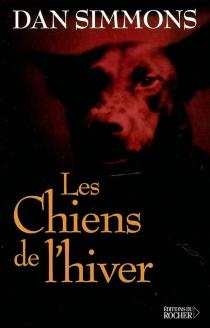 Les chiens de l'hiver - DanSimmons