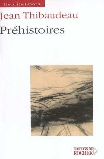 Préhistoires - JeanThibaudeau