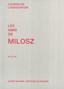 Cahiers de l'Association Les amis de Milosz, n° 40-41-42 -