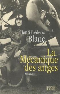 La mécanique des anges - Henri-FrédéricBlanc