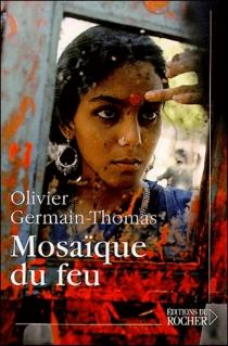 Mosaïque du feu - OlivierGermain-Thomas