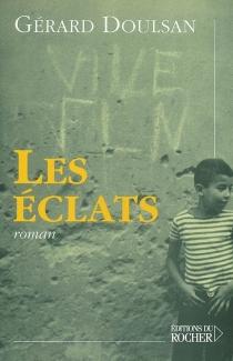Les éclats - GérardDoulsan