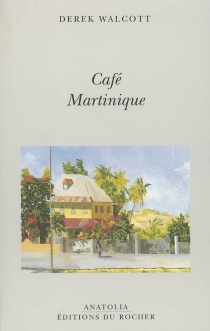 Café Martinique - DerekWalcott