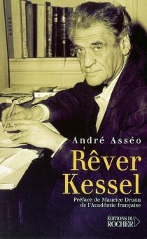 Rêver Kessel - AndréAsséo