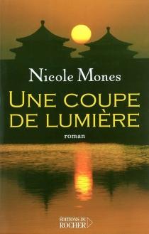 Une coupe de lumière - NicoleMones