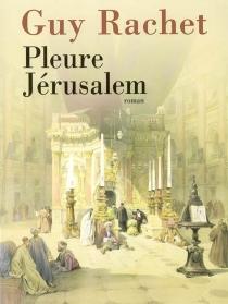 Pleure Jérusalem : Massada - GuyRachet