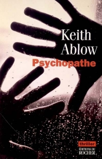 Psychopathe - Keith R. Ablow