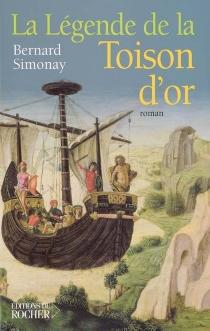 La légende de la Toison d'or - BernardSimonay