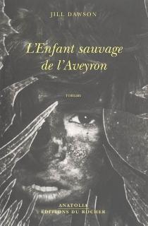 L'enfant sauvage de l'Aveyron - JillDawson