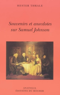 Souvenirs et anecdotes sur Samuel Johnson - Hester LynchPiozzi