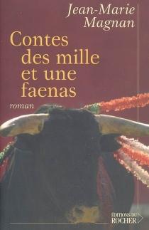 Contes des mille et une faenas - Jean-MarieMagnan
