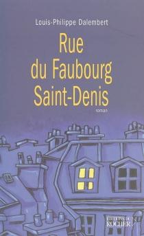 Rue du Faubourg Saint-Denis : roman entrecoupé de douze ponctuations de Romain Gary - Louis-PhilippeDalembert