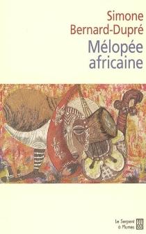 Mélopée africaine - SimoneBernard-Dupré
