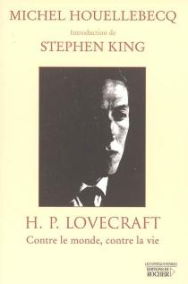 H.P. Lovecraft : contre le monde, contre la vie - MichelHouellebecq