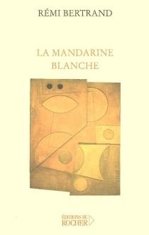 La mandarine blanche - RémiBertrand