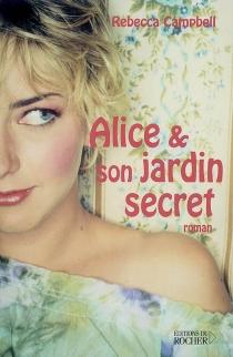 Alice et son jardin secret - RebeccaCampbell