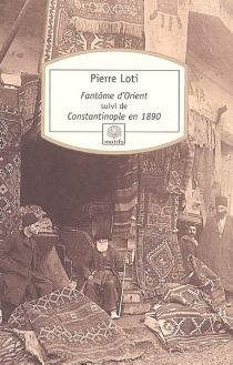 Fantôme d'Orient| Suivi de Constantinople en 1890 - PierreLoti