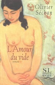 L'amour du vide - OlivierSéchan