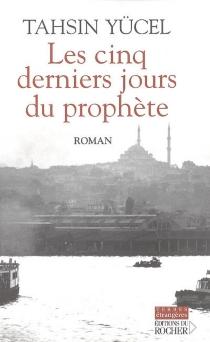 Les cinq derniers jours du prophète - TahsinYücel