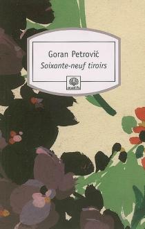 Soixante-neuf tiroirs - GoranPetrovic