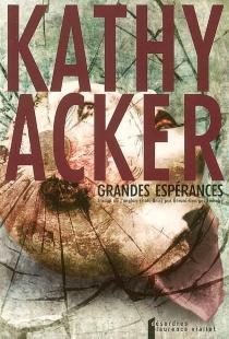 Grandes espérances - KathyAcker
