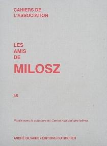 Cahiers de l'Association Les amis de Milosz, n° 45 -