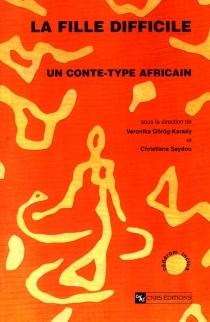 La fille difficile : un conte type africain -