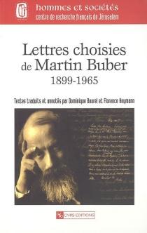 Lettres choisies de Martin Buber, 1899-1965 - MartinBuber