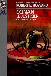 Conan le justicier - Lyon SpragueDe Camp