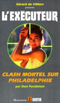 Clash mortel sur Philadelphie - Don Pendleton