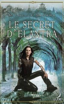 Le secret d'Elantra - MichelleSagara