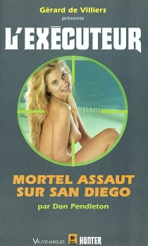 Mortel assaut sur San Diego - Don Pendleton