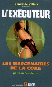 Les mercenaires de la coke - Don Pendleton