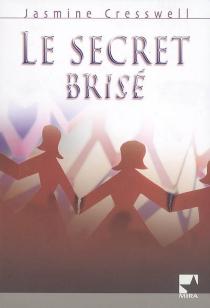 Le secret brisé - JasmineCresswell