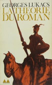 La théorie du roman - GyörgyLukács