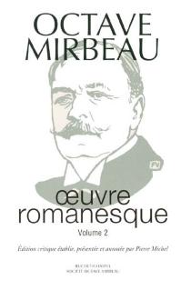 Oeuvre romanesque | Volume 2 - OctaveMirbeau